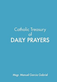 Catholic Treasury of Daily Prayers, Manuel Garcia Gabriel