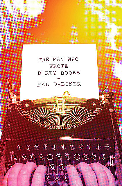 The Man Who Wrote Dirty Books, Hal Dresner