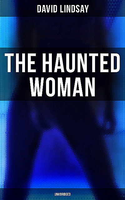 The Haunted Woman, David Lindsay