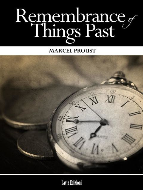 Remembrance of Things Past (Complete), Marcel Proust