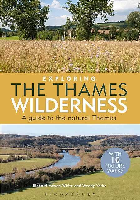 Exploring the Thames Wilderness, Richard Mayon-White, Wendy Yorke