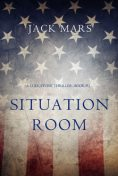 Situation Room (a Luke Stone Thriller—Book #3), Jack Mars