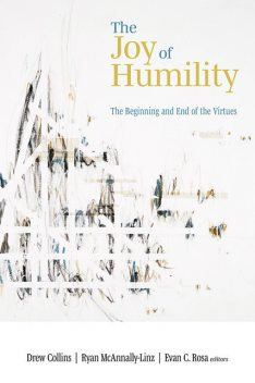 The Joy of Humility, Drew Collins, Evan C. Rosa, Ryan McAnnally-Linz