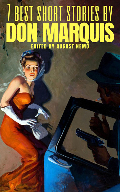 7 best short stories by Don Marquis, Don Marquis, August Nemo