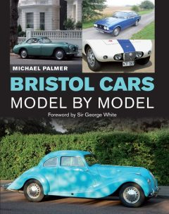 Bristol Cars Model by Model, Michael Palmer