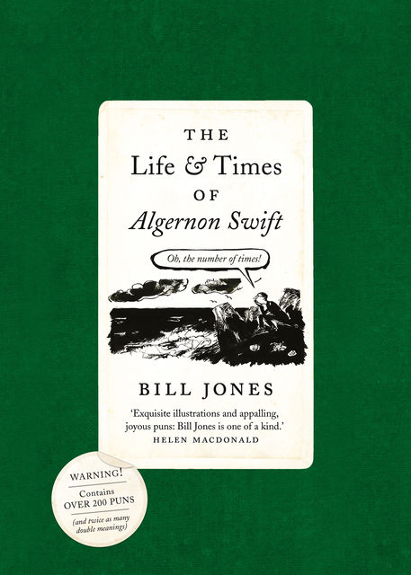 The Life and Times of Algernon Swift, Bill Jones
