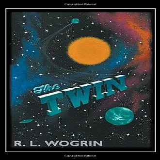 The Twin, R.L.Wogrin