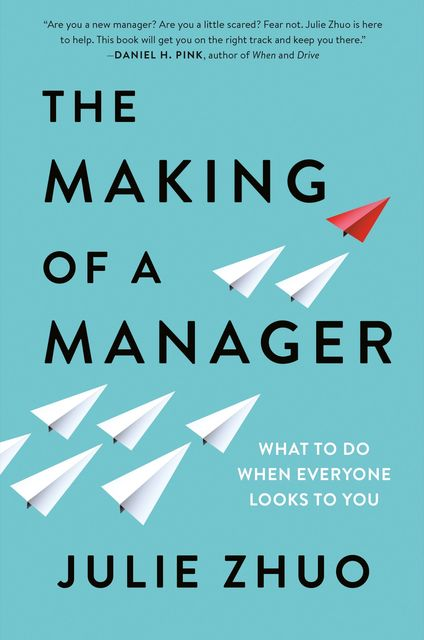 The Making of a Manager, Julie Zhuo