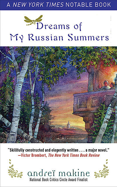 Dreams Of My Russian Summers, Andrei Makine