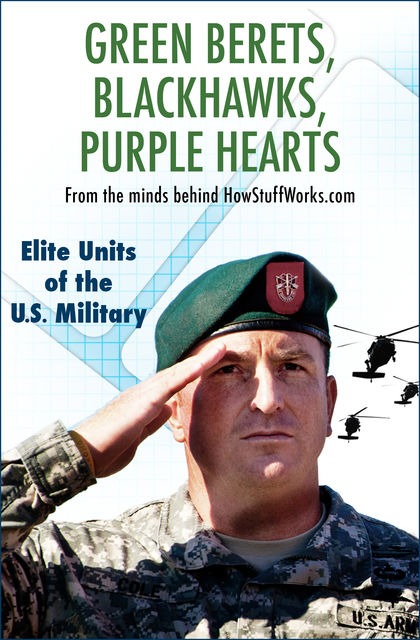 Green Berets, Blackhawks, Purple Hearts, HowStuffWorks