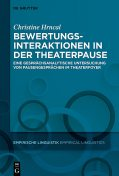 Bewertungsinteraktionen in der Theaterpause, Christine Hrncal