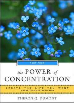 Power of Concentration, Theron Q.Dumont