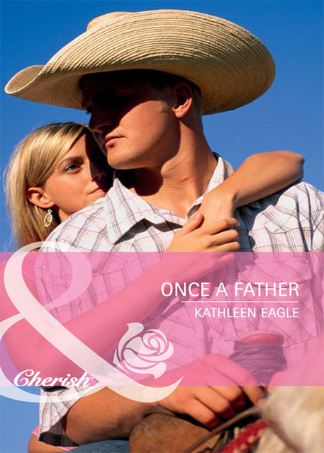 Once a Father, Kathleen Eagle