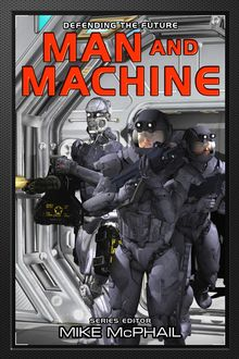 Man and Machine, Brenda Cooper, Mike McPhail, Bud Sparhawk