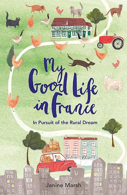 My Good Life in France, Janine Marsh