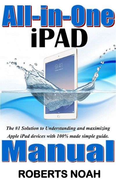 All in One iPad Manual, Roberts Noah