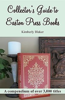 Collector's Guide to Easton Press Books, Kimberly Blaker