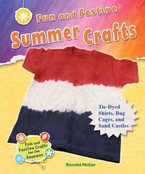 Fun and Festive Summer Crafts, Randel McGee