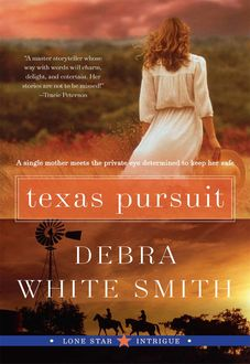 Texas Pursuit, Debra White Smith