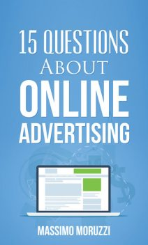 15 Questions About Online Advertising, Massimo Moruzzi