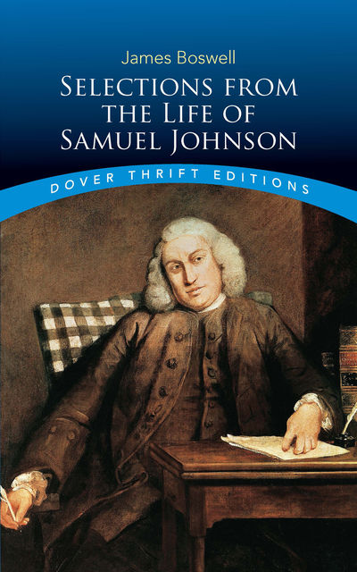 Selections from the Life of Samuel Johnson, James Boswell
