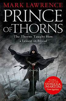 Prince of Thorns (The Broken Empire, Book 1), Mark Lawrence