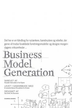 Business Model Generation, Alexander Osterwalder, Yves Pigneur
