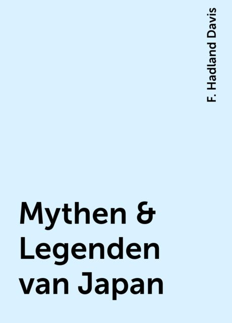 Mythen & Legenden van Japan, F. Hadland Davis