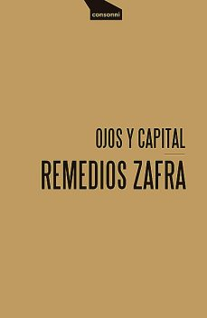 Ojos y capital, Remedios Zafra