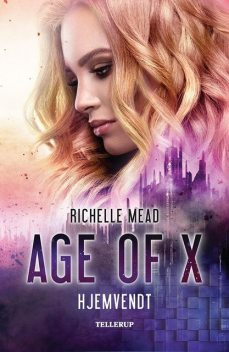 Age of X #1: Hjemvendt, Richelle Mead