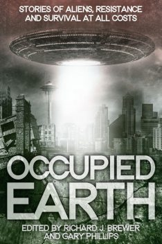 Occupied Earth, Gary Phillips, Richard Brewer