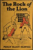 The Rock of the Lion, Molly Elliot Seawell