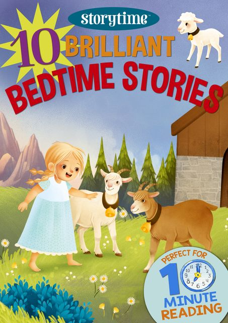 10 Brilliant Bedtime Stories for 4–8 Year Olds (Perfect for Bedtime & Independent Reading) (Series: Read together for 10 minutes a day) (Storytime), Arcturus Publishing