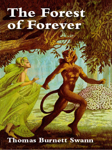 The Forest of Forever, Thomas Burnett Swann