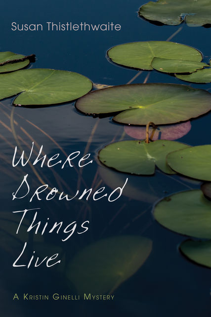 Where Drowned Things Live, Susan Thistlethwaite
