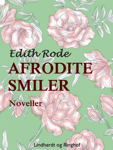 Afrodite smiler, Edith Rode