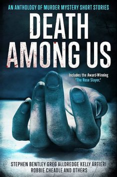 Death Among Us, Robbie Cheadle, Kelly Artieri, Stephen Bentley, Greg Alldredge, L. Lee Kane, Kay Castaneda, Aly Locatelli, Justin Bauer, Michael Spinelli