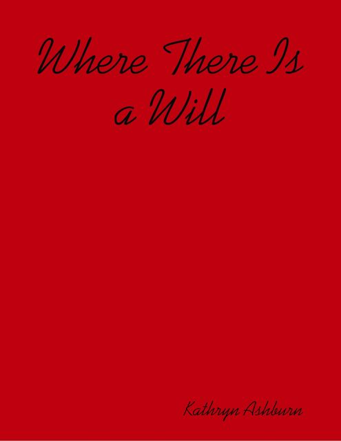 Where There Is a Will, Kathryn Ashburn