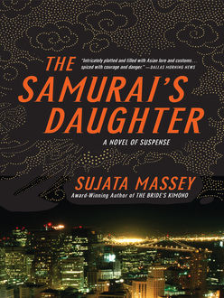The Samurai's Daughter, Sujata Massey