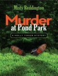 Murder at Pond Park, Misty Reddington