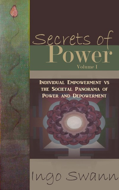Secrets of Power, Volume I, Ingo Swann