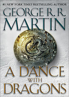 A Song of Ice and Fire. Book 5. A Dance With Dragons, George Martin