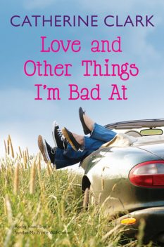 Love and Other Things I'm Bad At, Catherine Clark