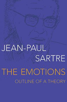 The Emotions, Jean-Paul Sartre