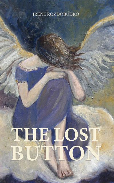 The Lost Button, Irene Rozdobudko