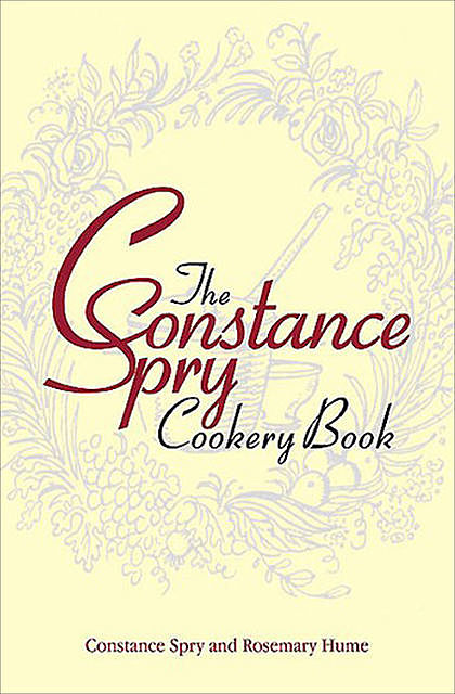 The Constance Spry Cookery Book, Constance Spry, Rosemary Hume