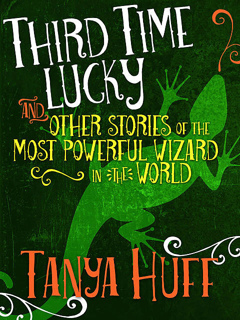 Third Time Lucky, Tanya Huff