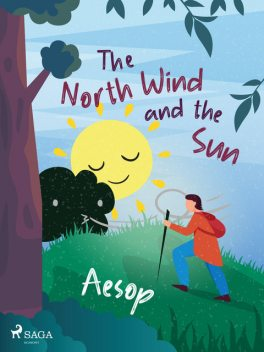 The North Wind and the Sun, – Aesop