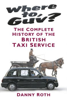 Where to, Guv?, Danny Roth