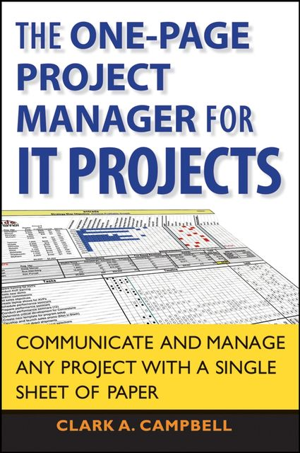The One Page Project Manager for IT Projects, Clark A.Campbell